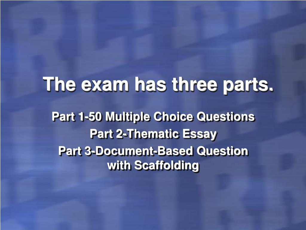The exam has three parts.