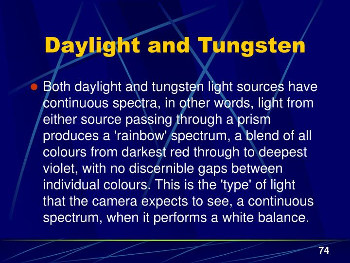 Daylight and Tungsten