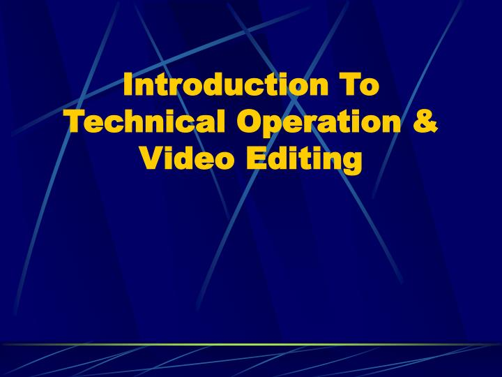 Introduction To Technical Operation &