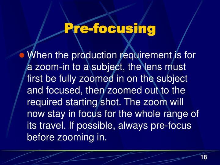 Pre-focusing