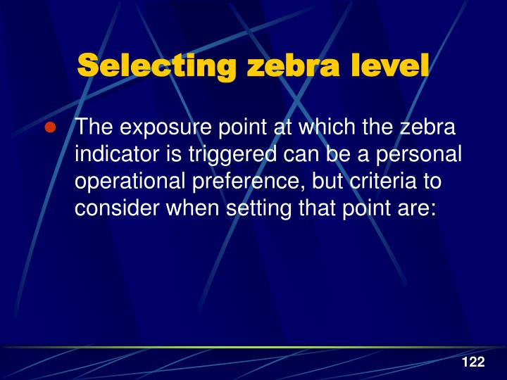 Selecting zebra level