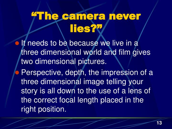 """The camera never lies?"""
