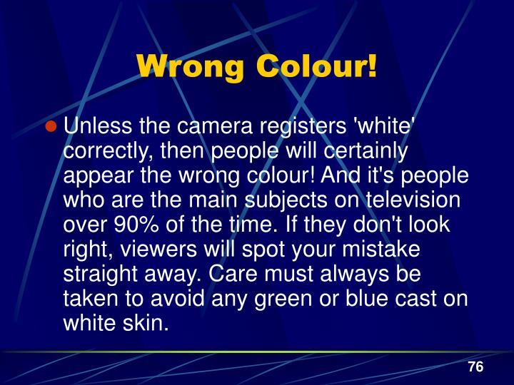 Wrong Colour!