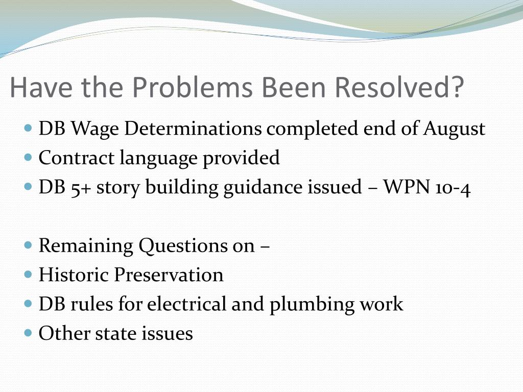 Have the Problems Been Resolved?