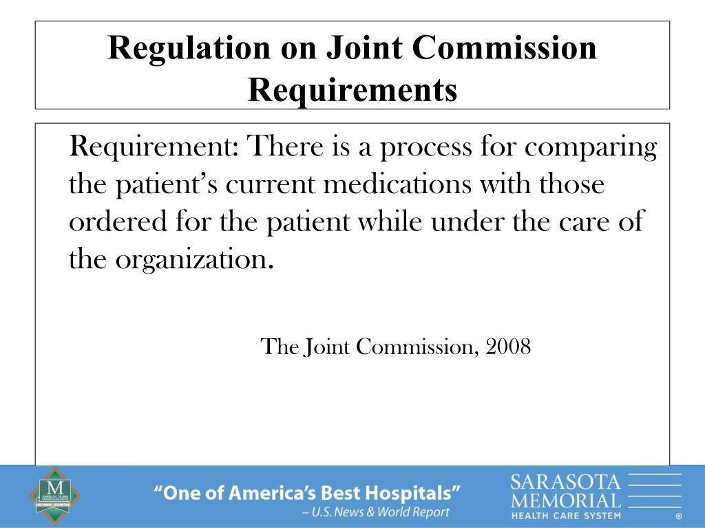 Requirement: There is a process for comparing the patient's current medications with those ordered for the patient while under the care of the organization.