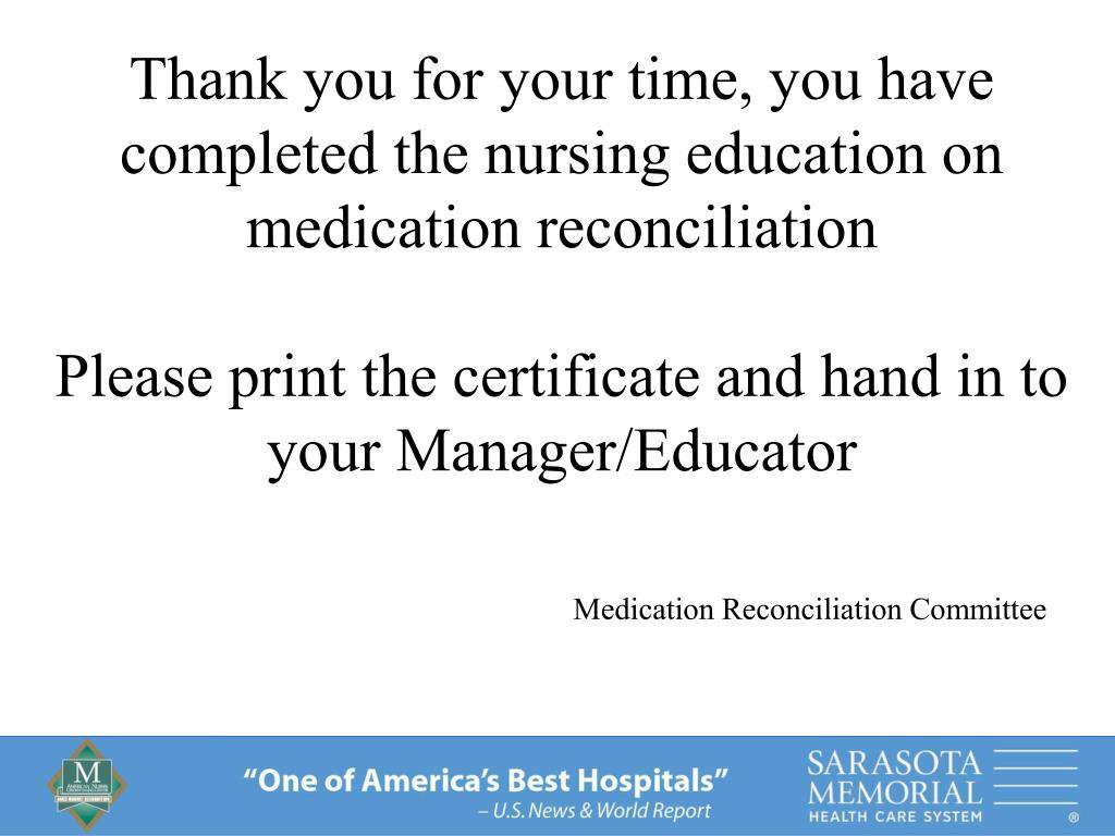 Thank you for your time, you have completed the nursing education on medication reconciliation