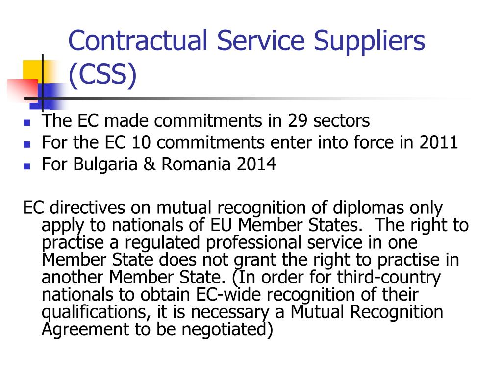 Contractual Service Suppliers (CSS)