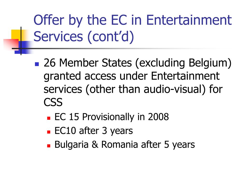 Offer by the EC in Entertainment Services (cont'd)
