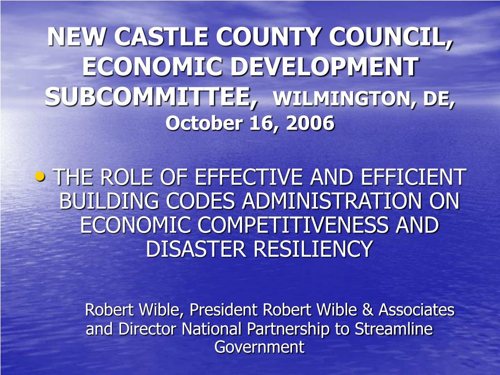 NEW CASTLE COUNTY COUNCIL, ECONOMIC DEVELOPMENT SUBCOMMITTEE,