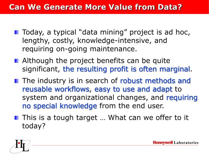 Can we generate more value from data