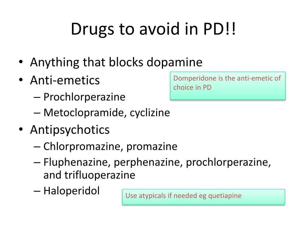 Drugs to avoid in PD!!