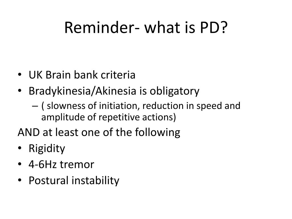 Reminder- what is PD?