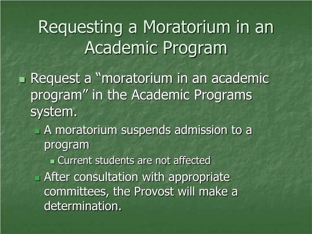 Requesting a Moratorium in an