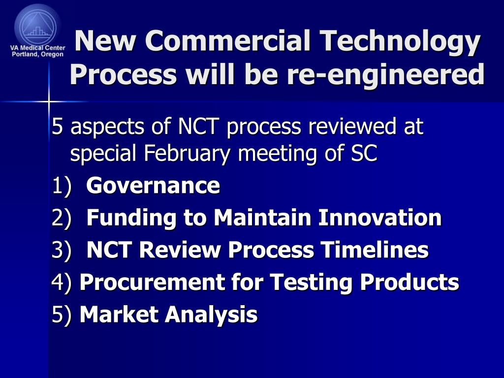 New Commercial Technology  Process will be re-engineered
