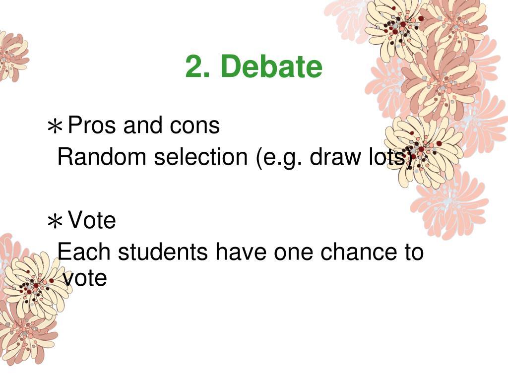 2. Debate
