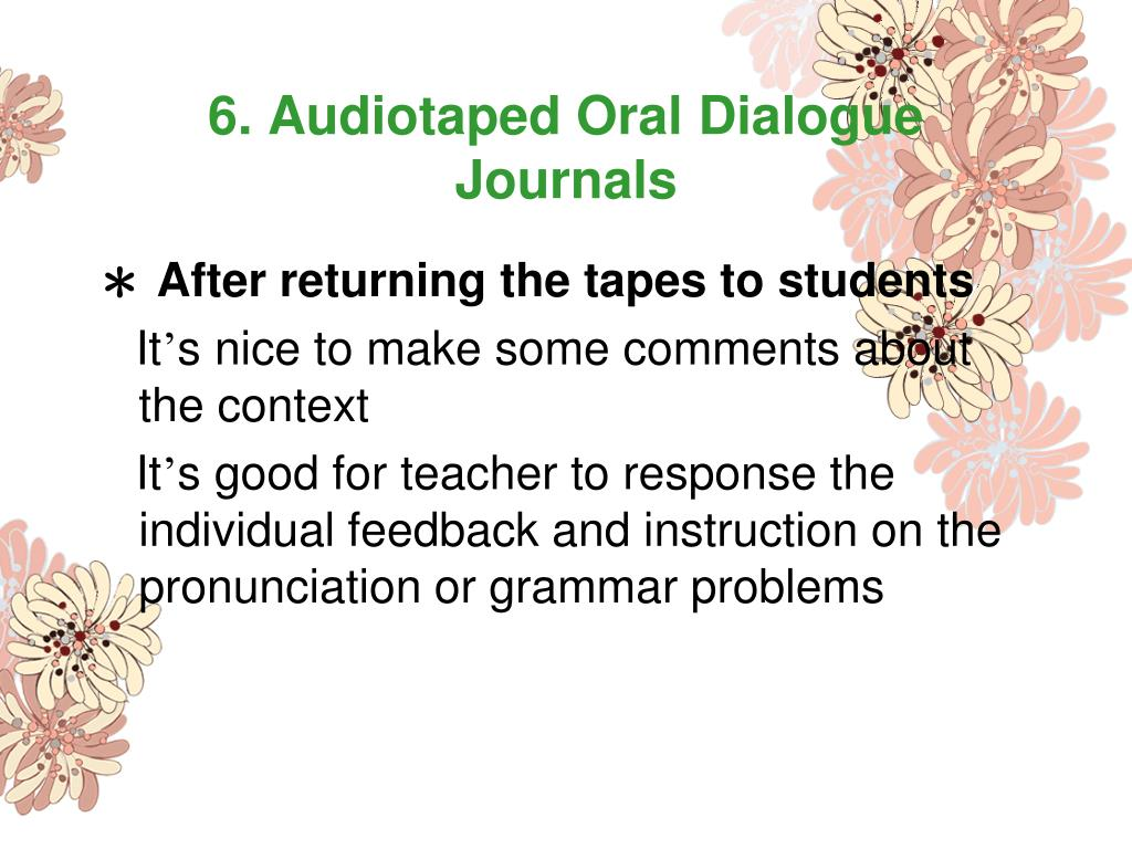 6. Audiotaped Oral Dialogue Journals