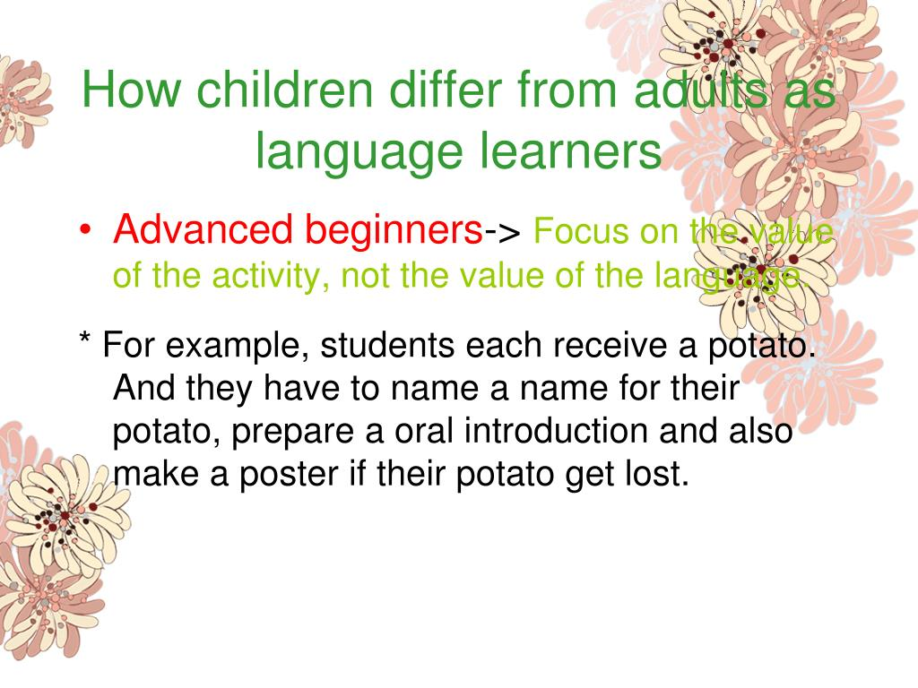 How children differ from adults as language learners