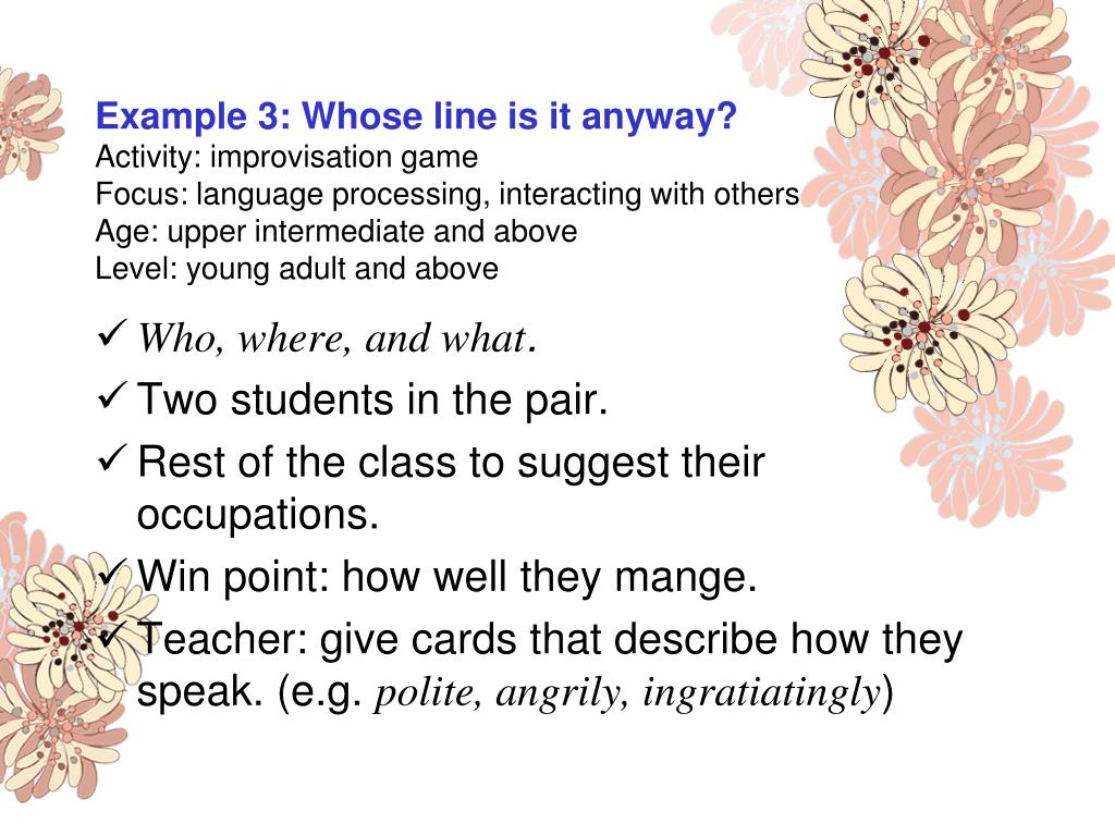 Example 3: Whose line is it anyway?