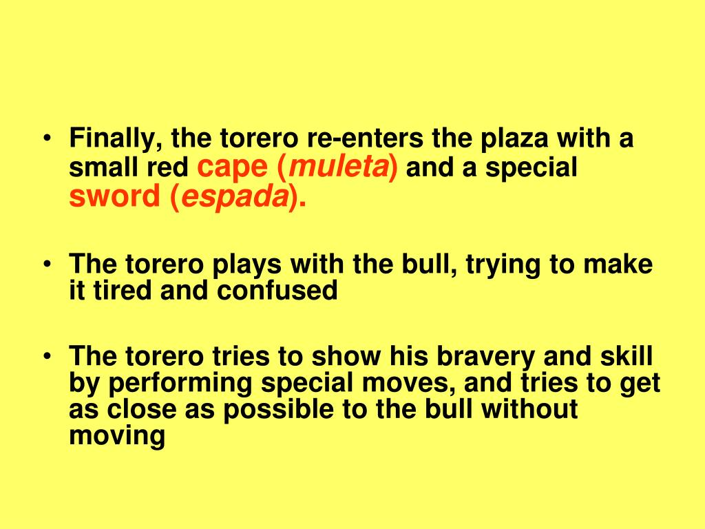 Finally, the torero re-enters the plaza with a small red
