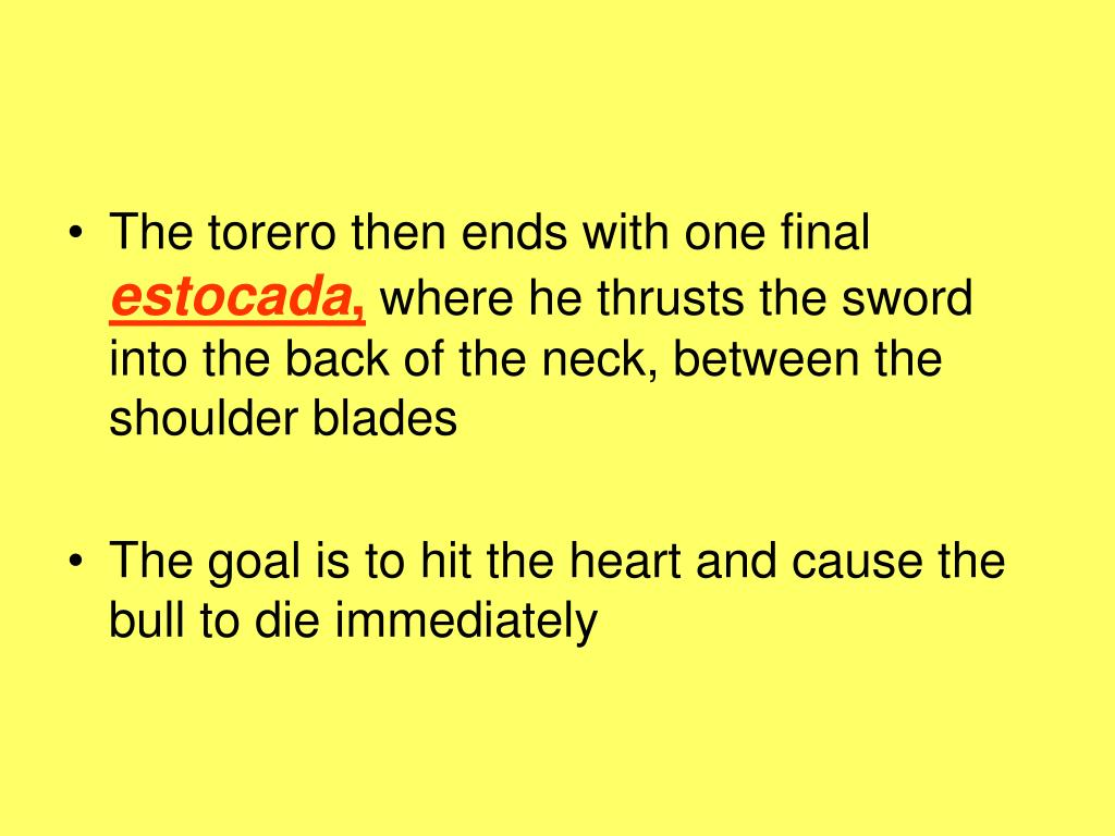 The torero then ends with one final