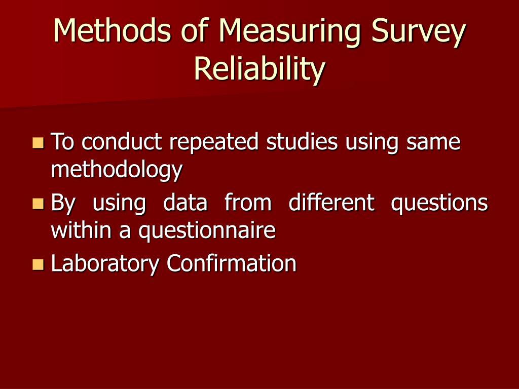 Methods of Measuring Survey Reliability