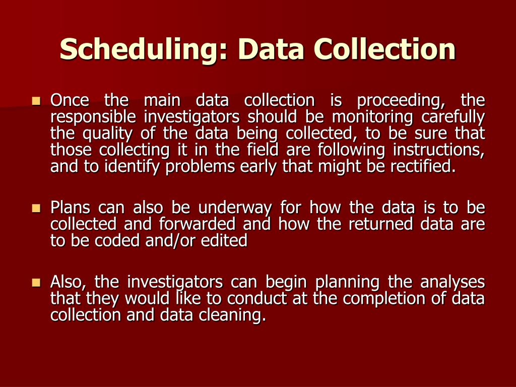 Scheduling: Data Collection