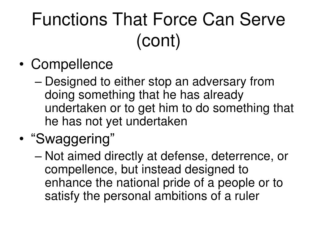 Functions That Force Can Serve (cont)