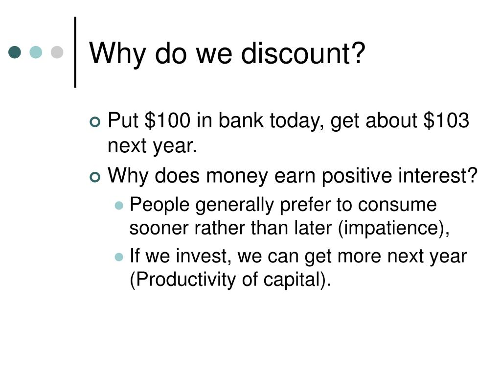Why do we discount?