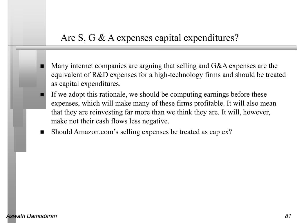 Are S, G & A expenses capital expenditures?