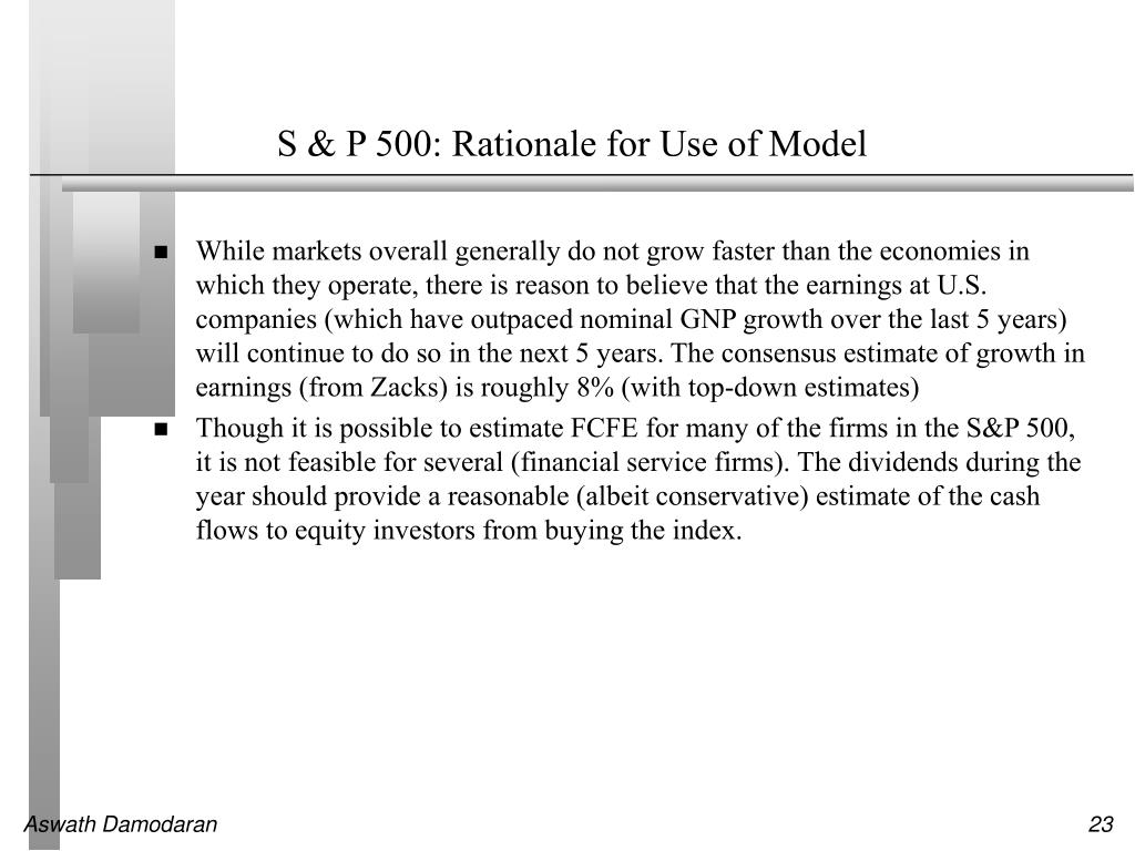 S & P 500: Rationale for Use of Model