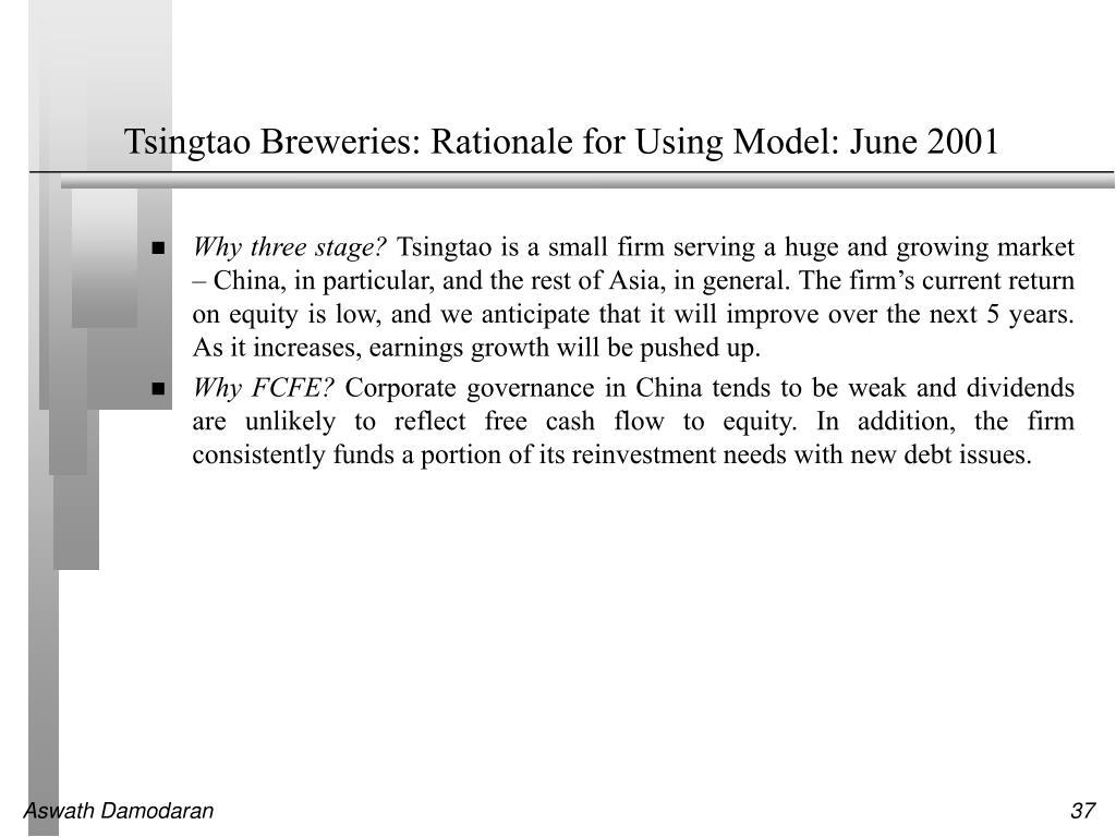 Tsingtao Breweries: Rationale for Using Model: June 2001