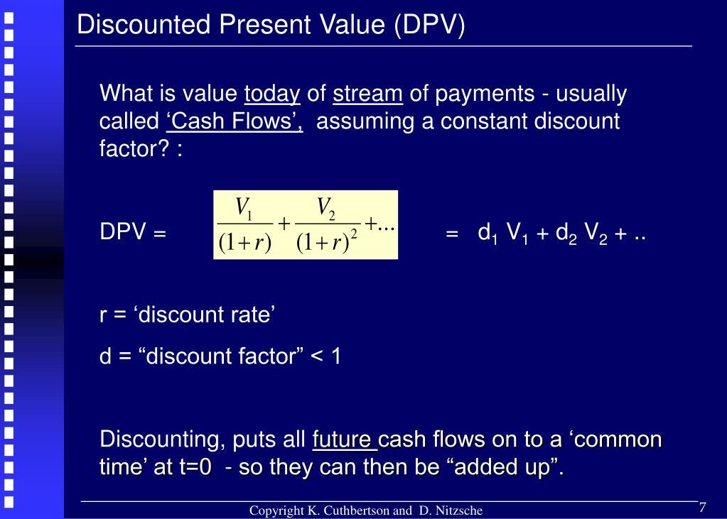 Discounted Present Value (DPV)