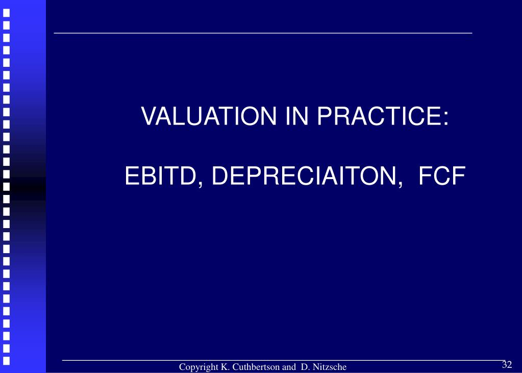 VALUATION IN PRACTICE: