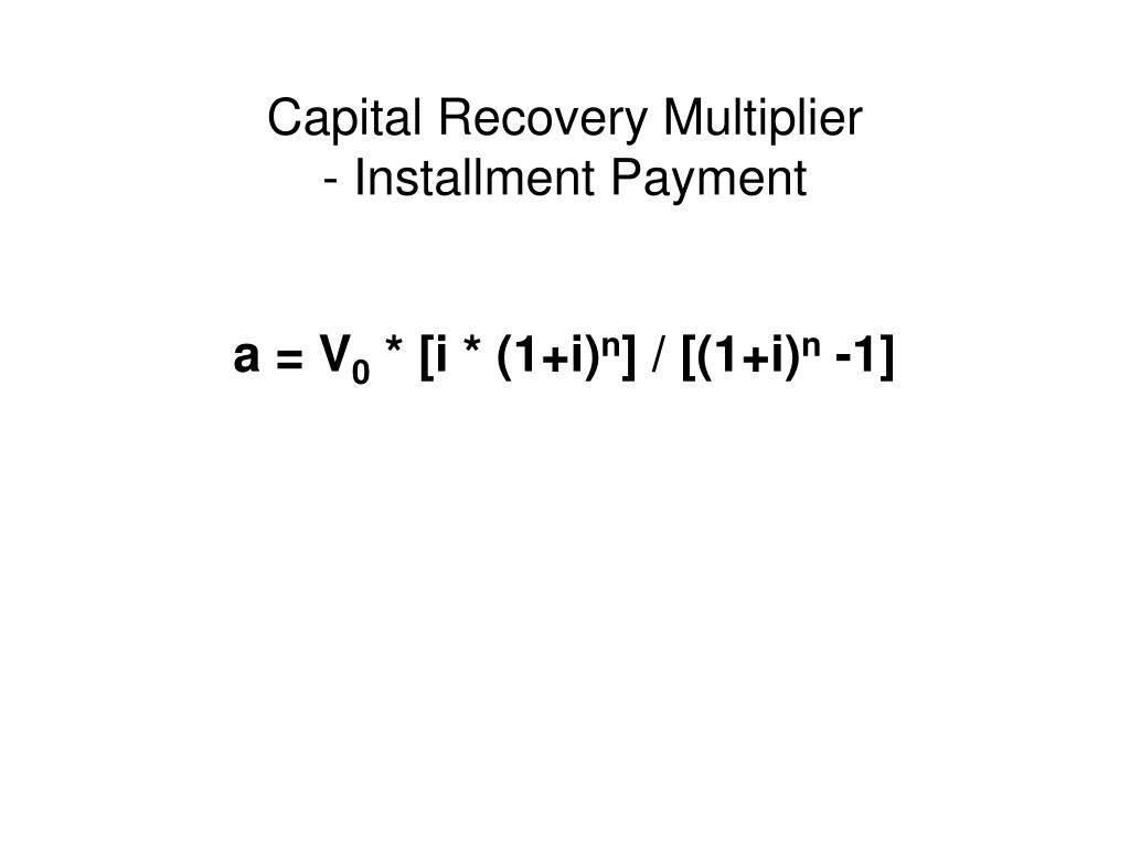 Capital Recovery Multiplier
