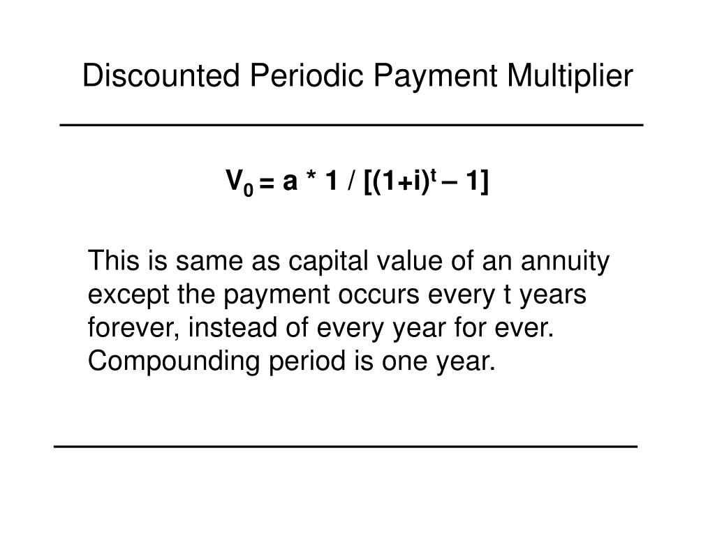 Discounted Periodic Payment Multiplier