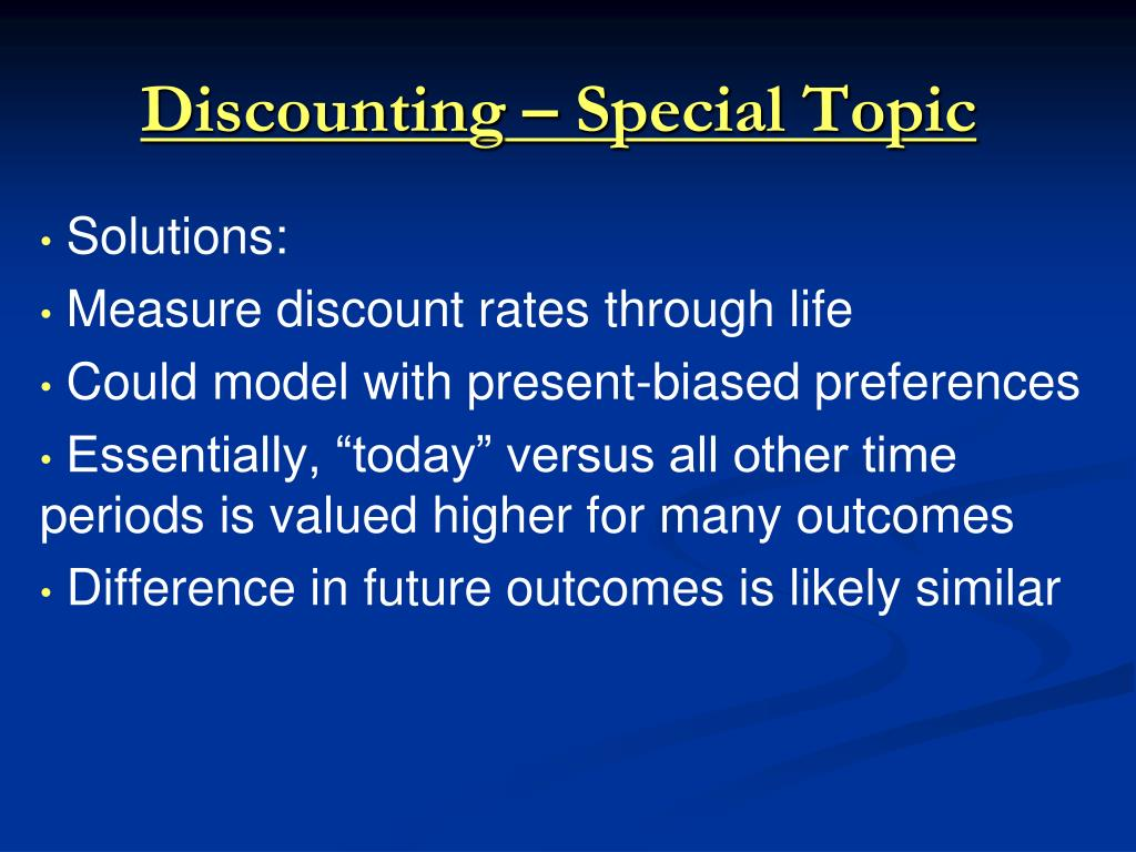Discounting – Special Topic