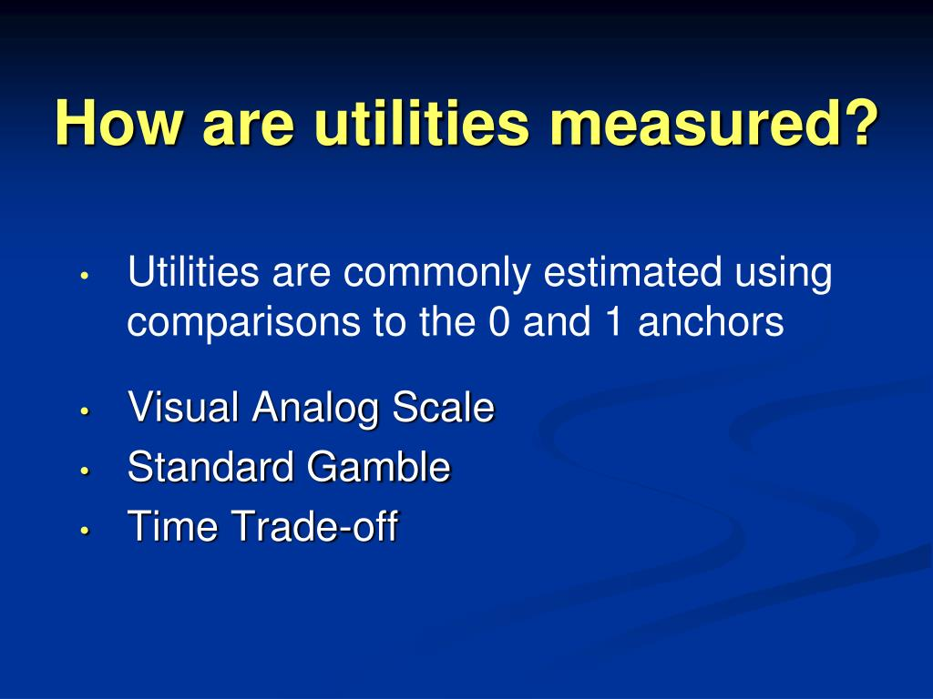 How are utilities measured?