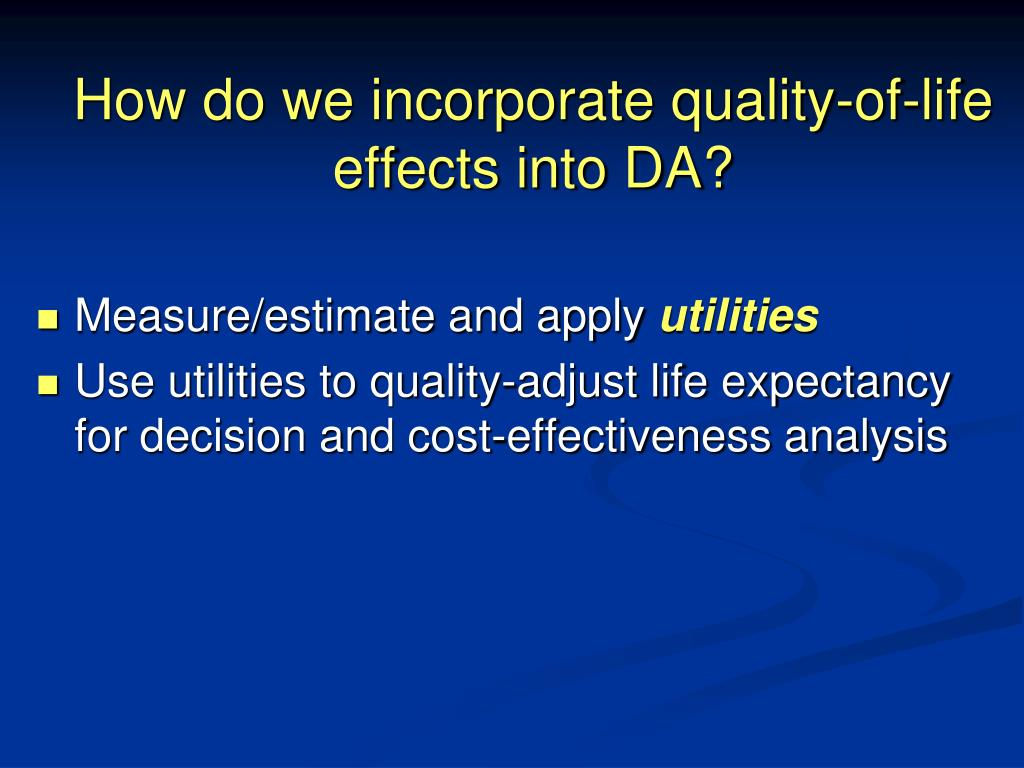 How do we incorporate quality-of-life effects into DA?