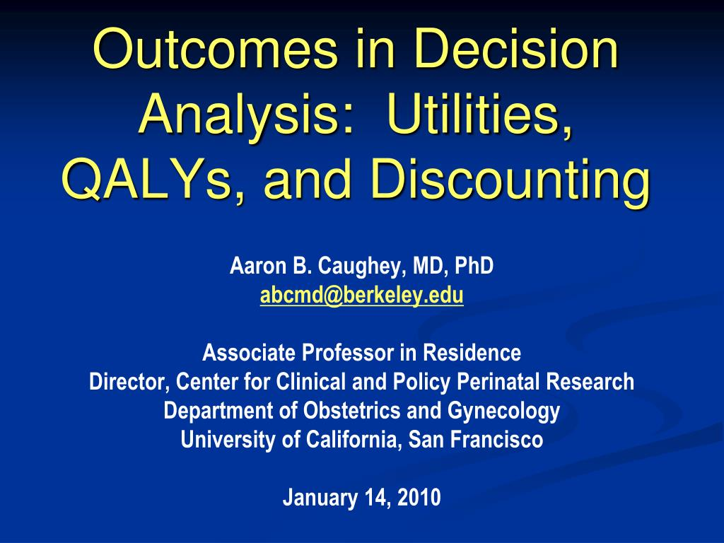 Outcomes in Decision Analysis:  Utilities, QALYs, and Discounting