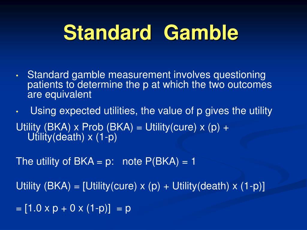 Standard  Gamble