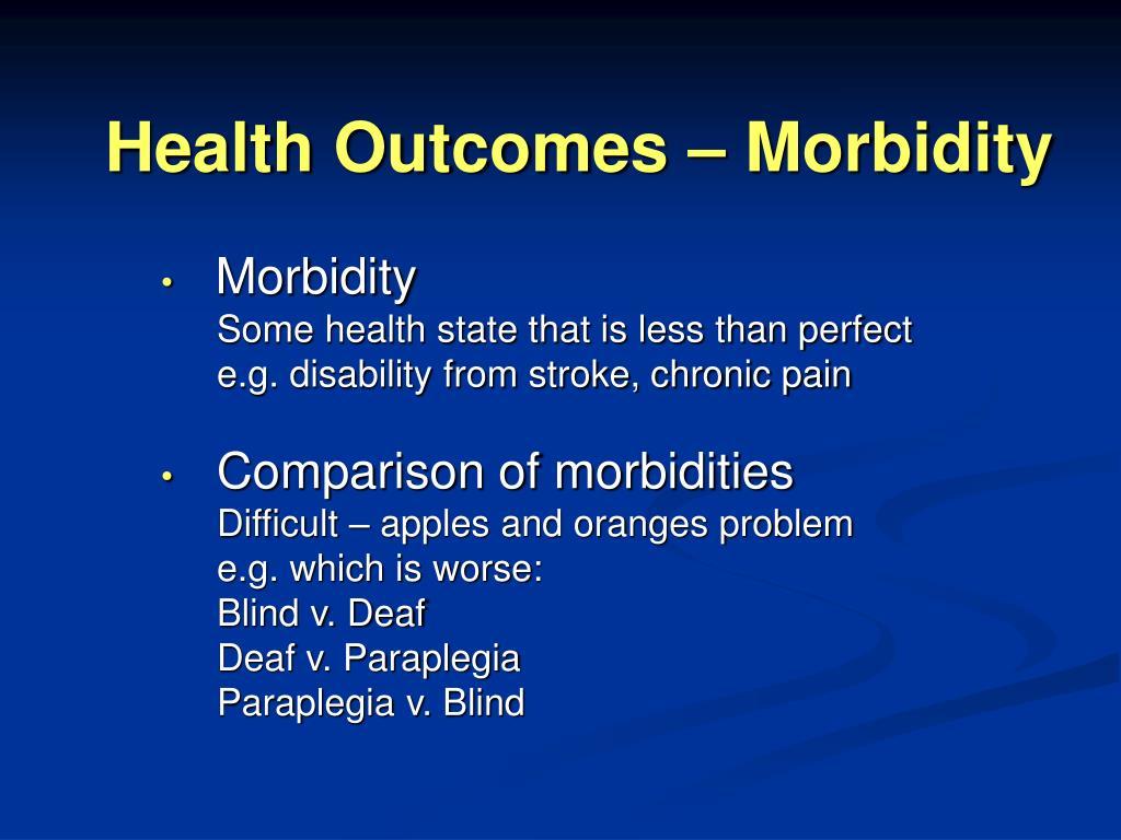 Health Outcomes – Morbidity