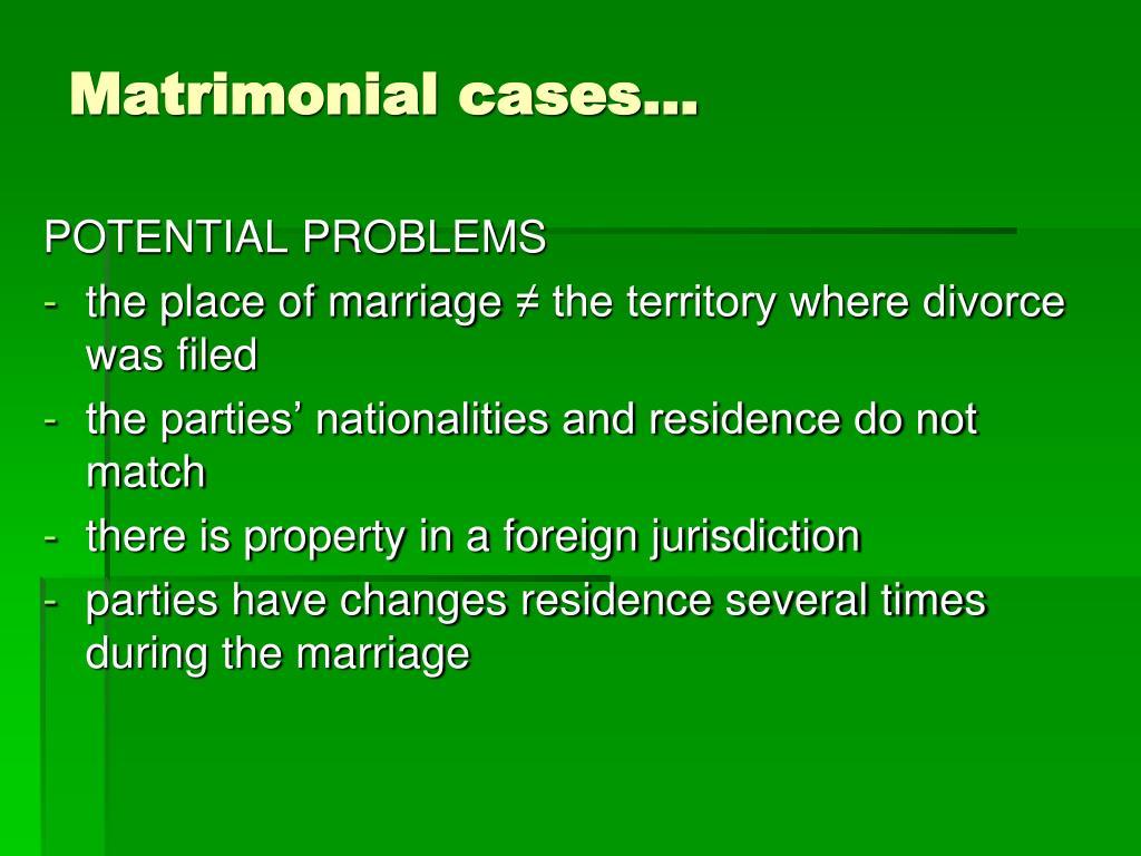 Matrimonial cases...