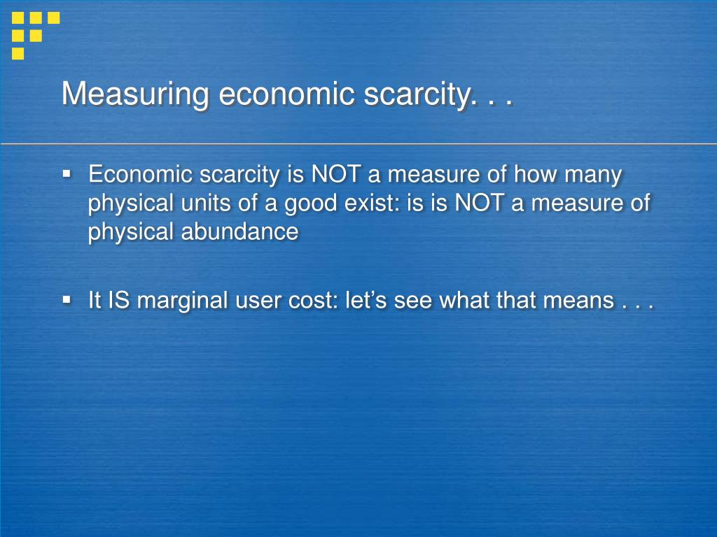 Measuring economic scarcity. . .