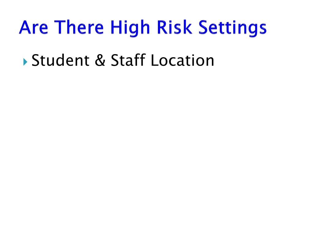 Are There High Risk Settings