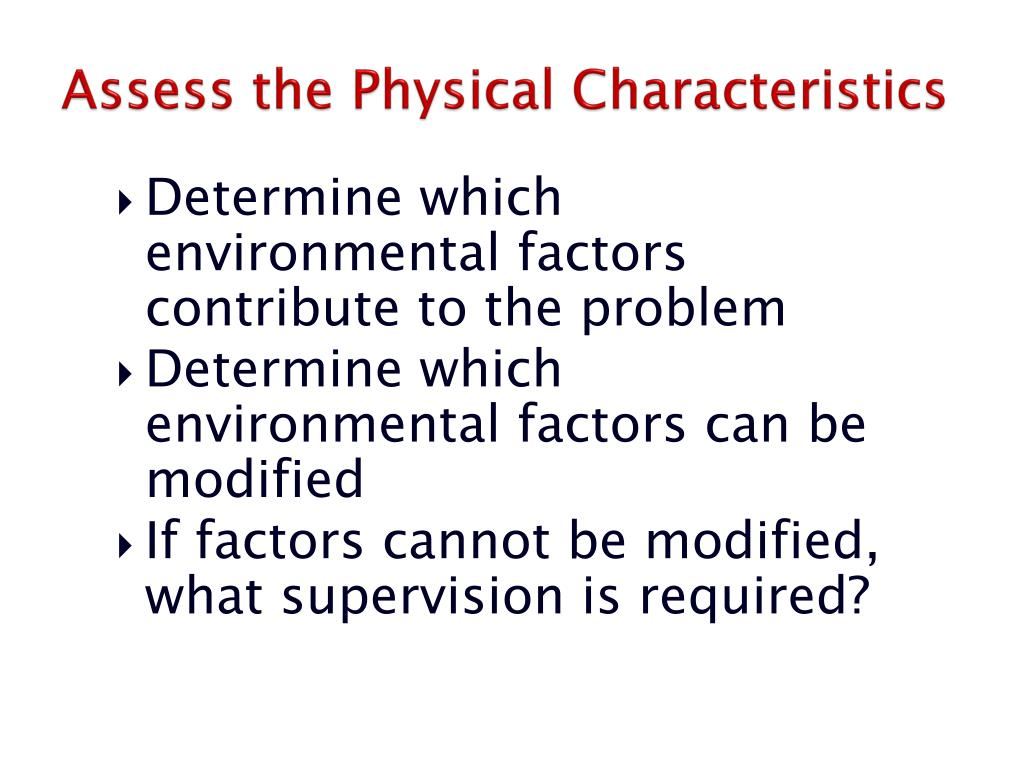 Assess the Physical Characteristics
