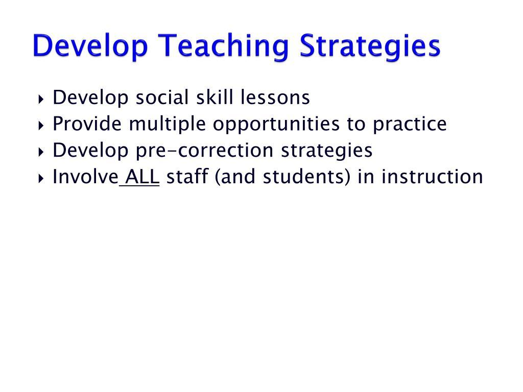 Develop Teaching Strategies