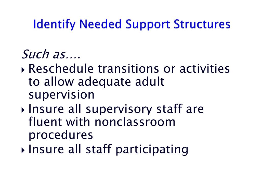Identify Needed Support Structures