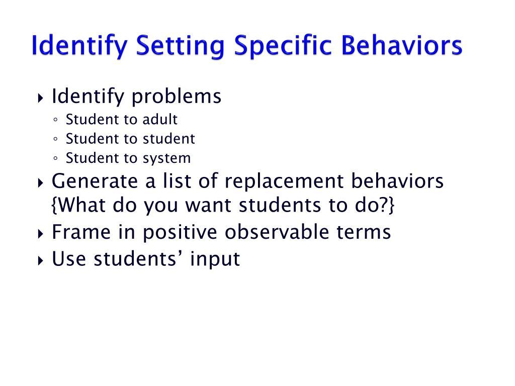 Identify Setting Specific Behaviors