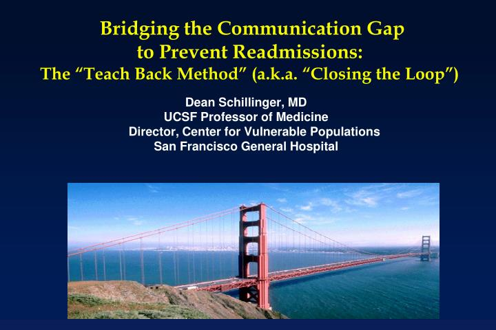 Bridging the communication gap to prevent readmissions the teach back method a k a closing the loop