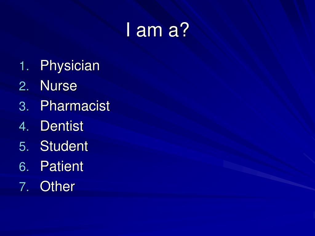 I am a?
